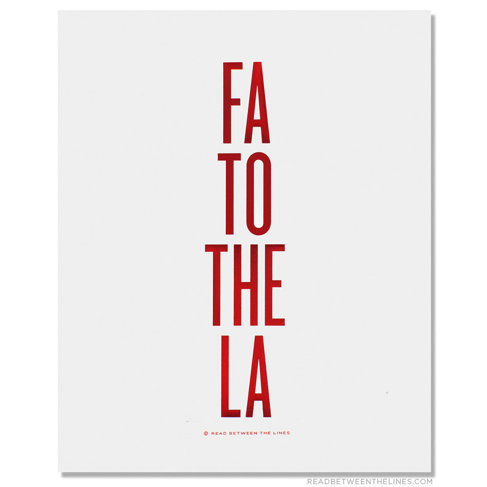 Fa To The La Print by RBTL®