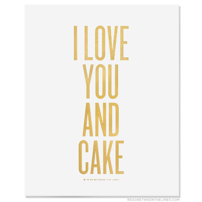 I Love You and Cake Print by RBTL®