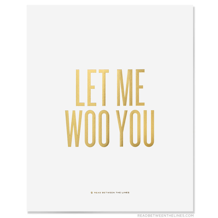 Let Me Woo You Print by RBTL®