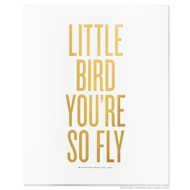 Little Bird You're So Fly™ Print by RBTL®