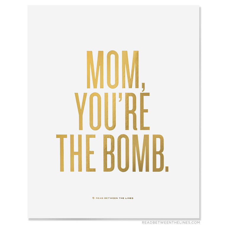 Mom, You're The Bomb. Print by RBTL®