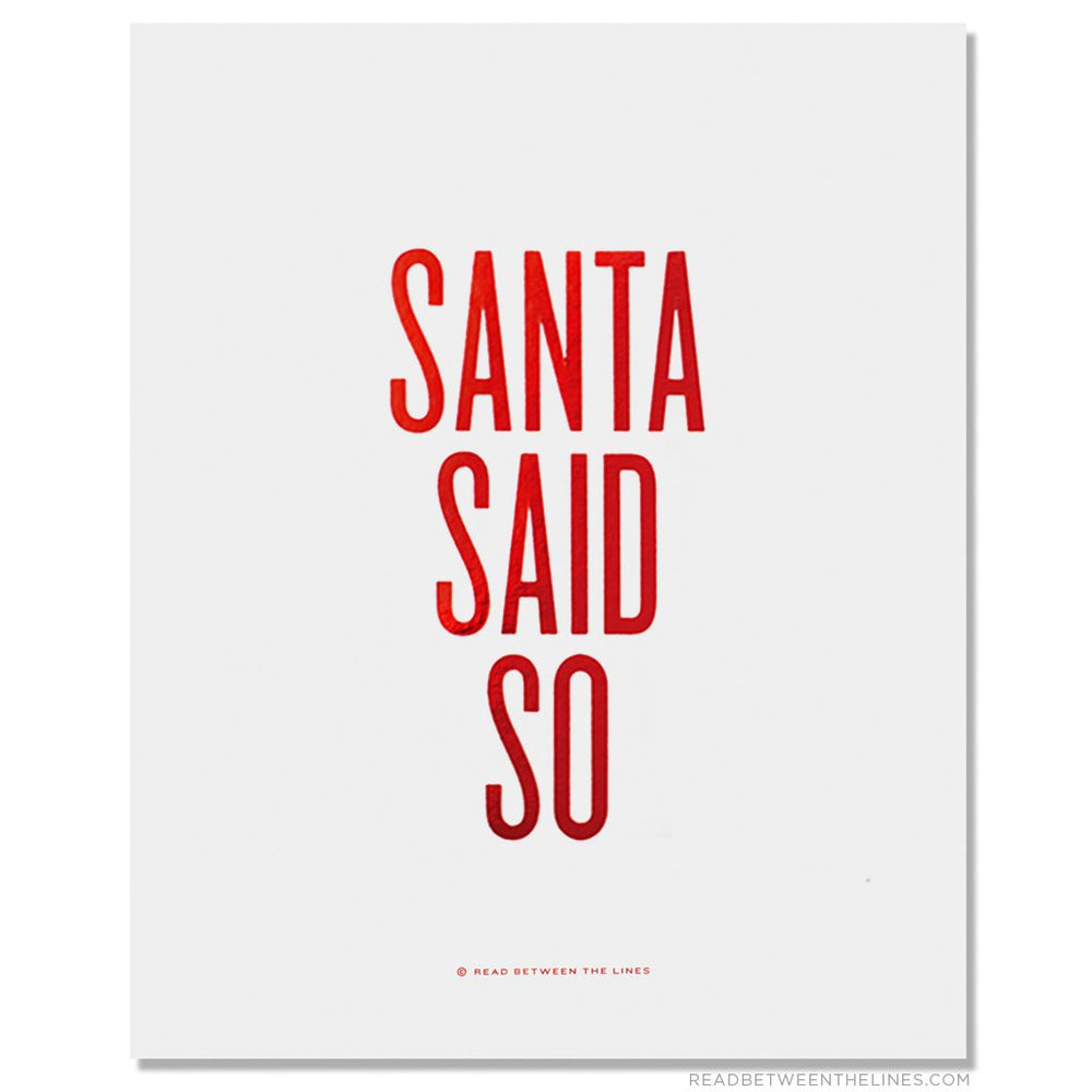 Santa Said So Print by RBTL®