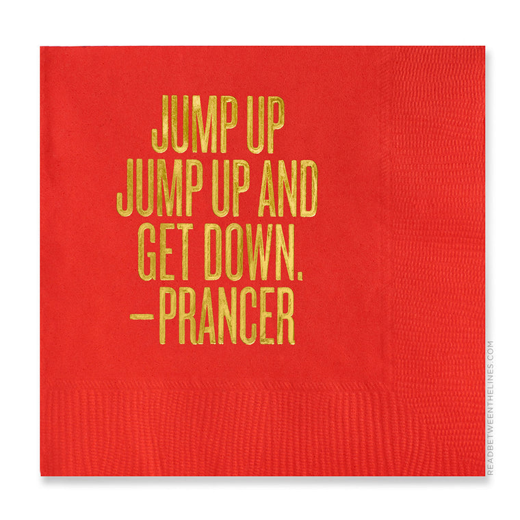 Jump Up Jump Up And Get Down. - Prancer Cocktail Napkins by RBTL®