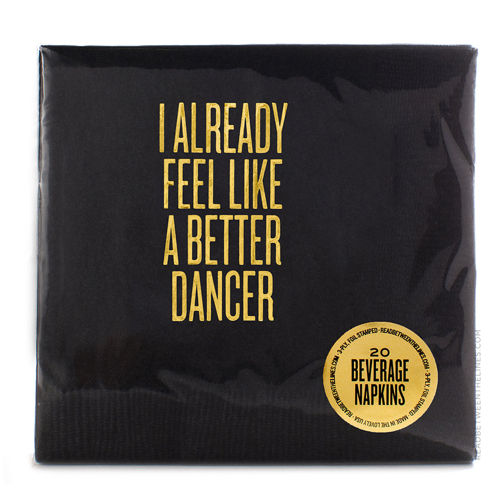 I Already Feel Like A Better Dancer Cocktail Napkins by RBTL®