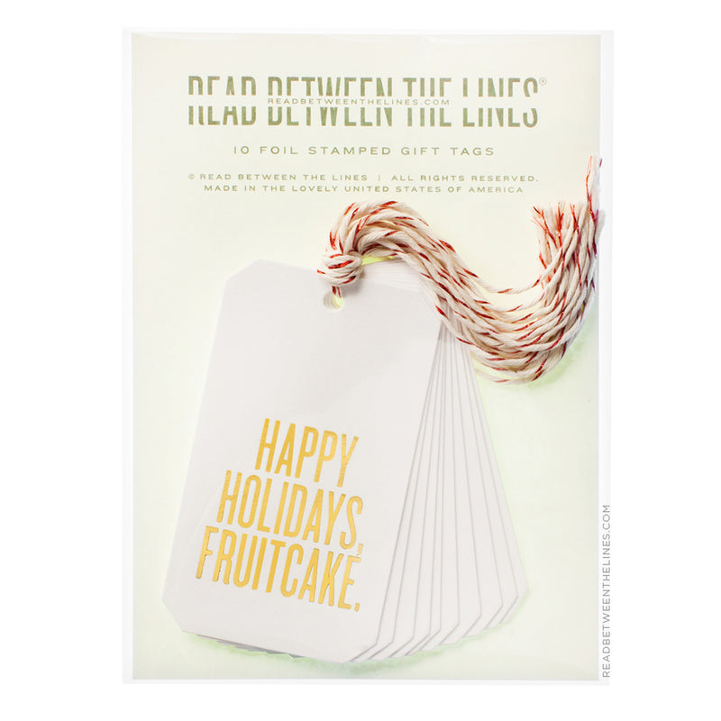 Happy Holidays, Fruitcake. (Gold Foil) Gift Tags by RBTL®