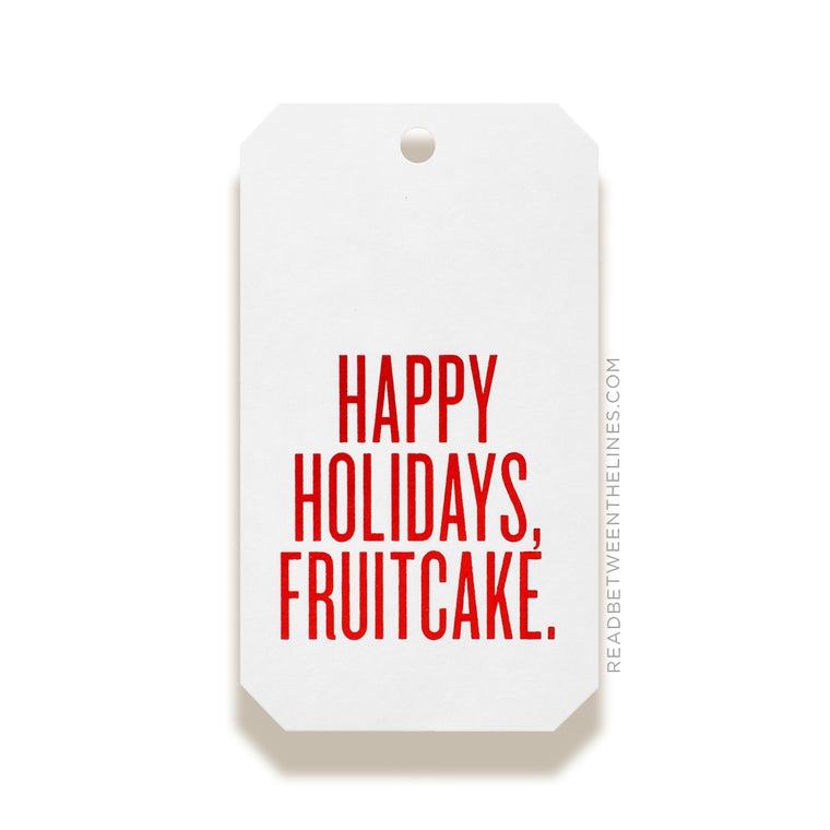 Happy Holidays, Fruitcake. (Red Foil) Gift Tags by RBTL®