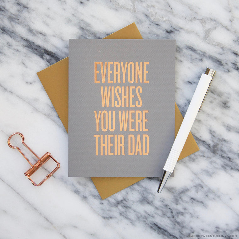 Everyone Wishes Dad Card by RBTL®