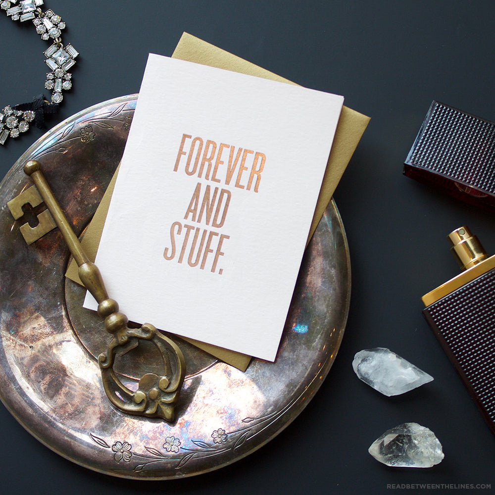 Forever And Stuff. Card by RBTL®