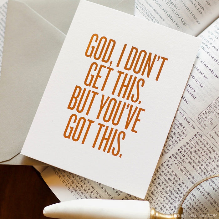 God, I Don't Get This. But You've Got This. Card by RBTL®