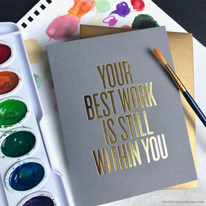 Your Best Work Is Still Within You Card by RBTL®