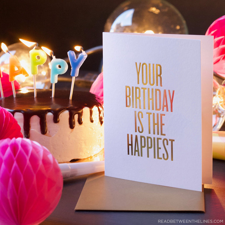 Your Birthday Is The Happiest Card by RBTL®