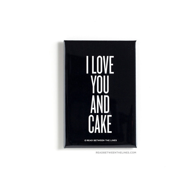 I Love You And Cake Magnet by RBTL®