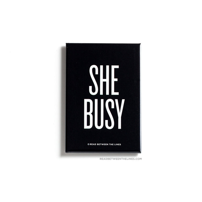 She Busy Magnet by RBTL®