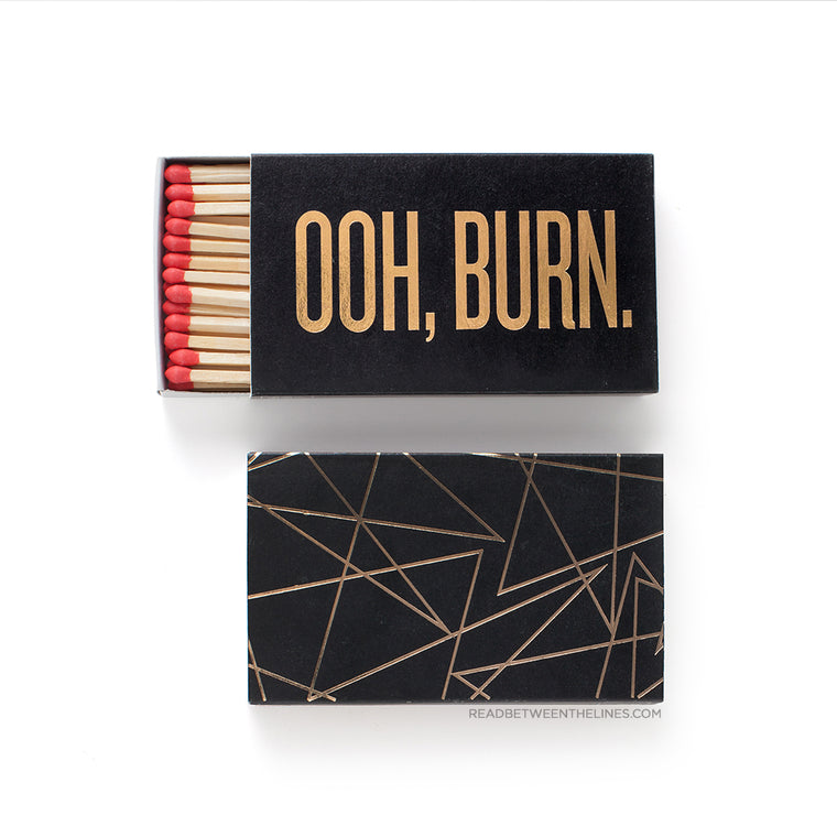 Ooh, Burn. Matchbox by RBTL®