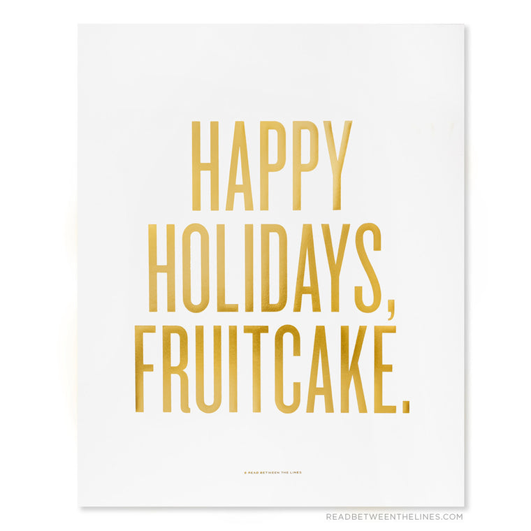 Happy Holidays, Fruitcake. Print by RBTL®
