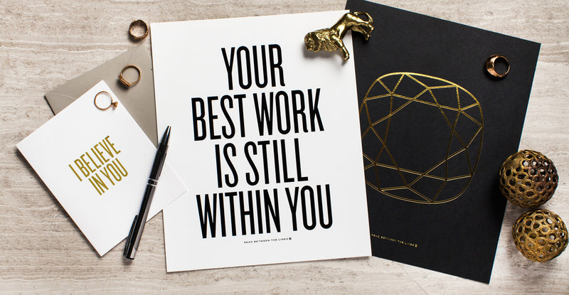 Your Best Work Is Still Within You Print by RBTL®