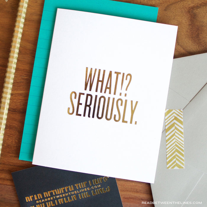 What!? Seriously. Card by RBTL®