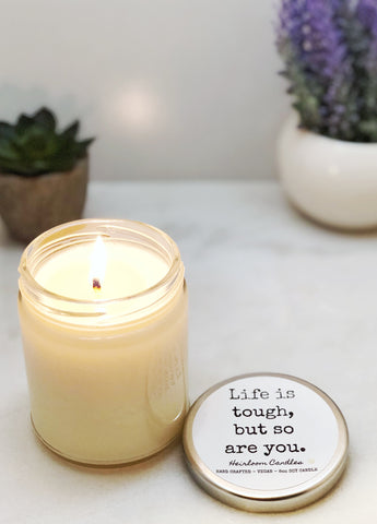 Life is Tough, But So Are You - Inspirational Gift Candle