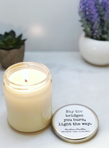 May the Bridges You Burn, Light the Way - Funny Inspirational Decor Candle
