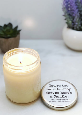 You're Hard to Shop For - Funny Gift Candle