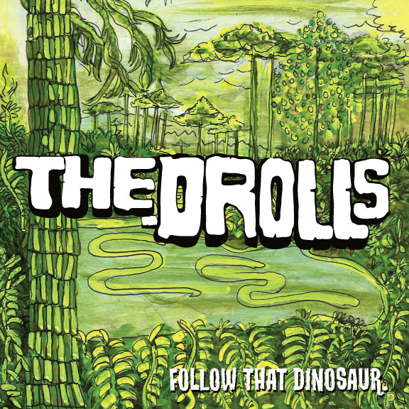 The Drolls - Follow That Dinosaur b/w Alternate Timeline 7""