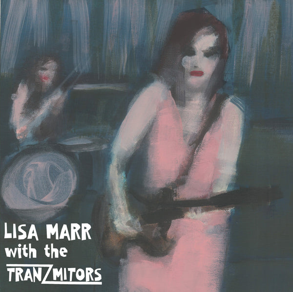 Lisa Marr with the Tranzmitors 7""