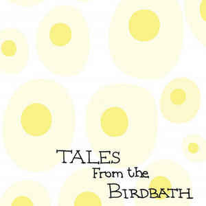 The Eggs CD/7inch - Tales From the Birdbath