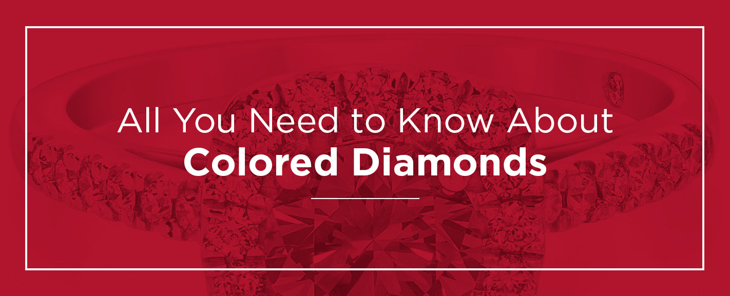 All You Need To Know About Colored Diamonds