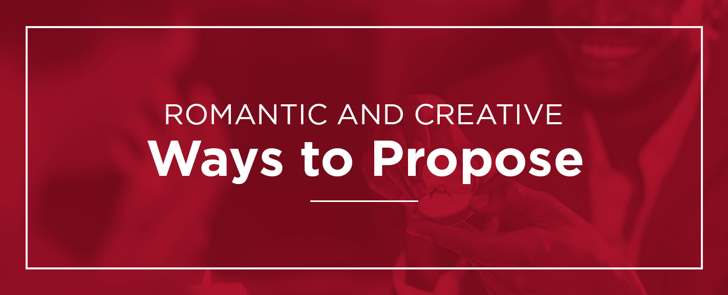 Romantic and creative ways to propose to your sweetheart