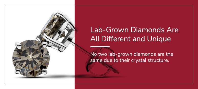no two lab grown diamonds are the same