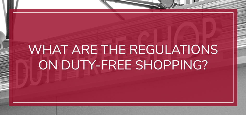 What are the regulations on duty-free shopping?