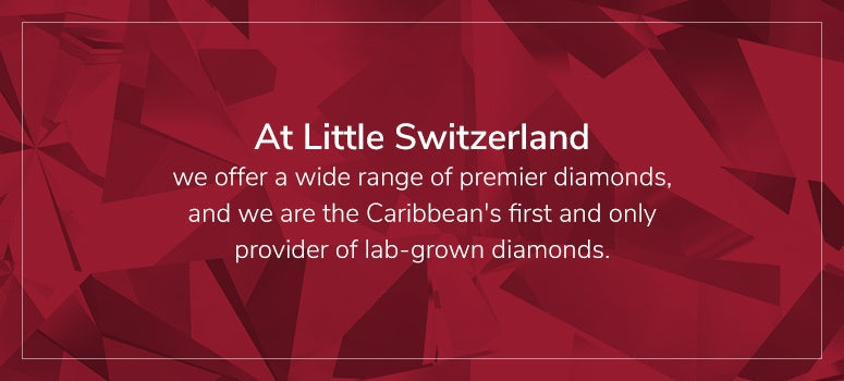Little Switzerland is the Caribbean's first and only provider of lab-grown diamonds