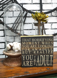 Reclaimed Barn Wood Sign - You Are the Adult