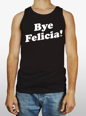Bye Felicia Tank - The Equality Shop