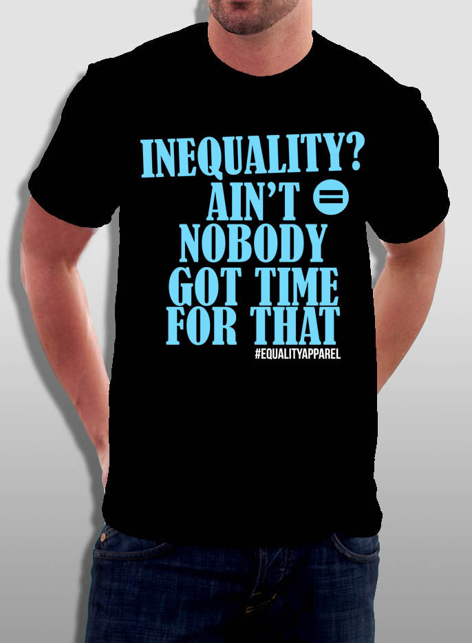 Inequality Ain't Nobody - The Equality Shop