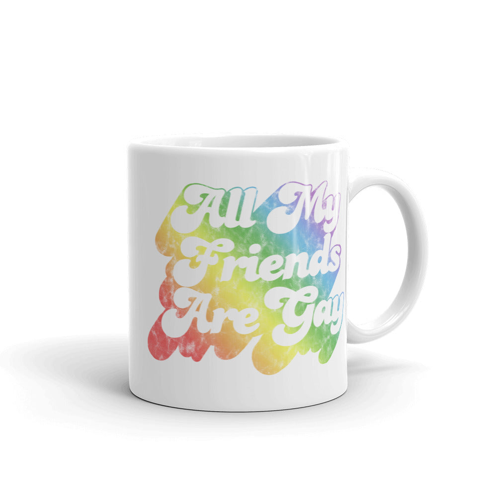 All My Friends Are Gay Mug