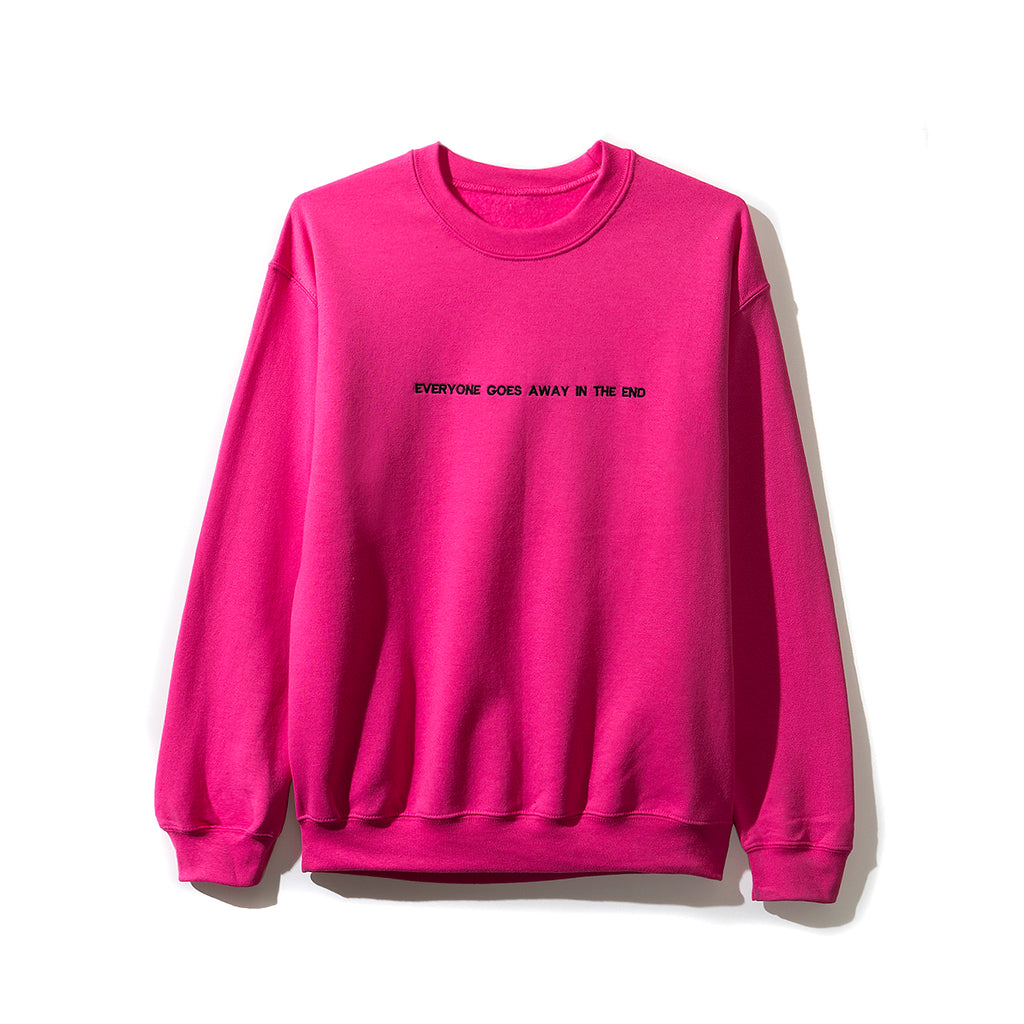 Everyone Goes Away In The End Crewneck