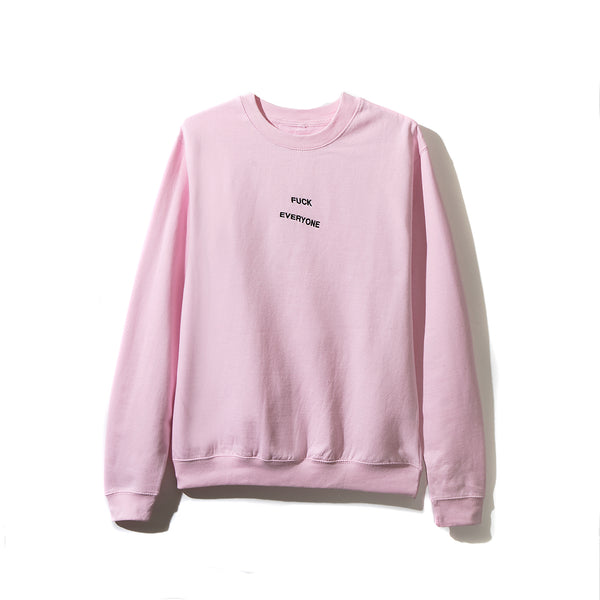 Fuck Everyone Pink Crewneck