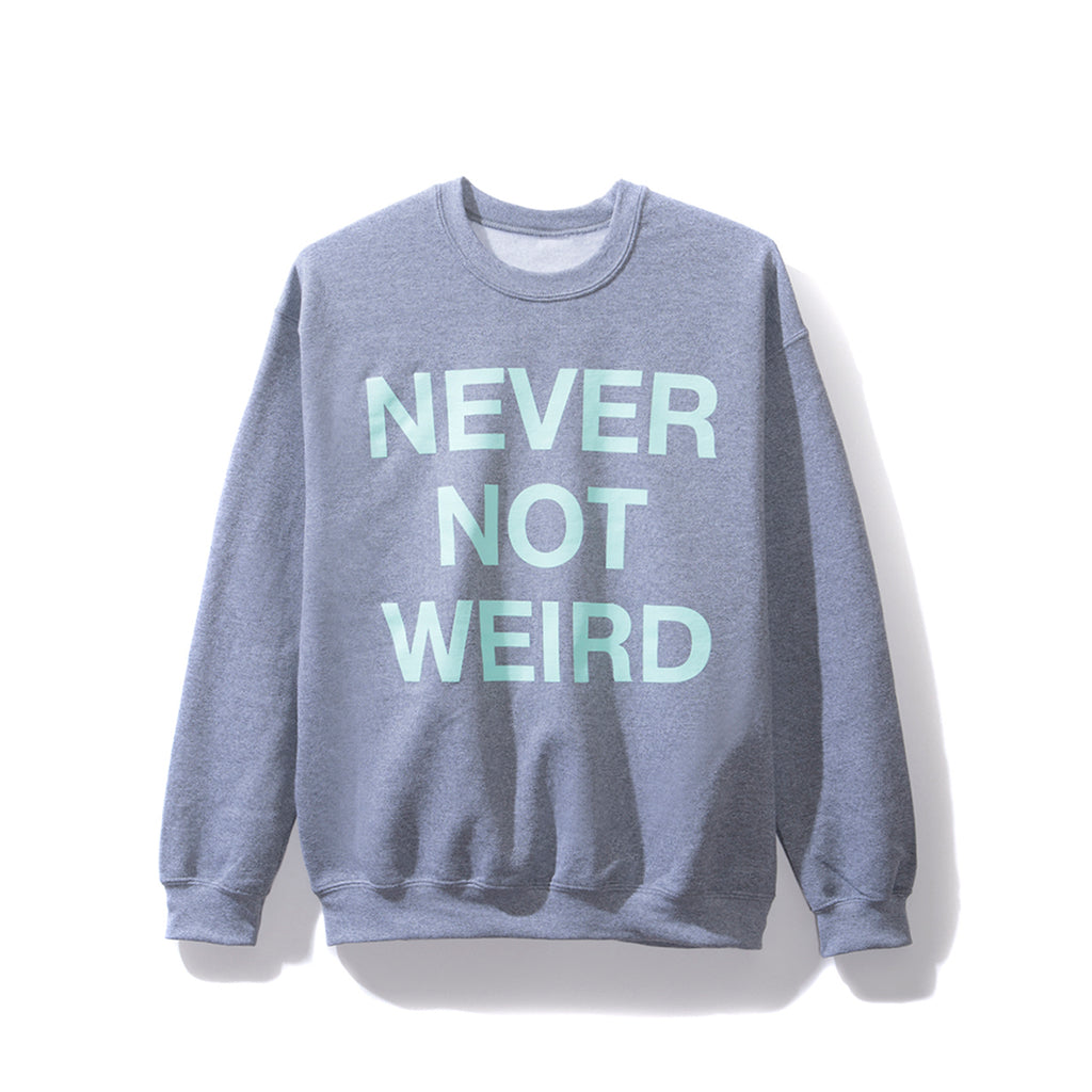 Never Not Weird Grey Crewneck