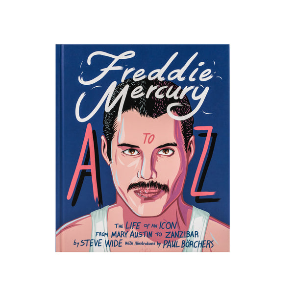 Freddie Mercury A to Z - Hardcover