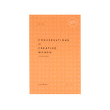 Conversations with Creative Women - Volume 3 - Softcover