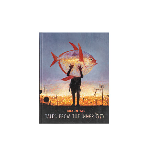 Shaun Tan - Tales From The Inner City - Hardcover
