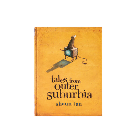 Shaun Tan - Tales From Outer Suburbia - Hardcover