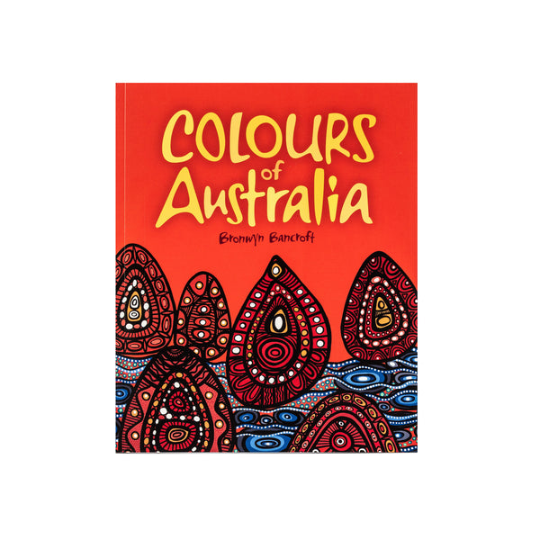Book front cover with blue and red indigenous artwork on orange background. Cover text reads Colours of Australia - Bronwyn Bancroft.