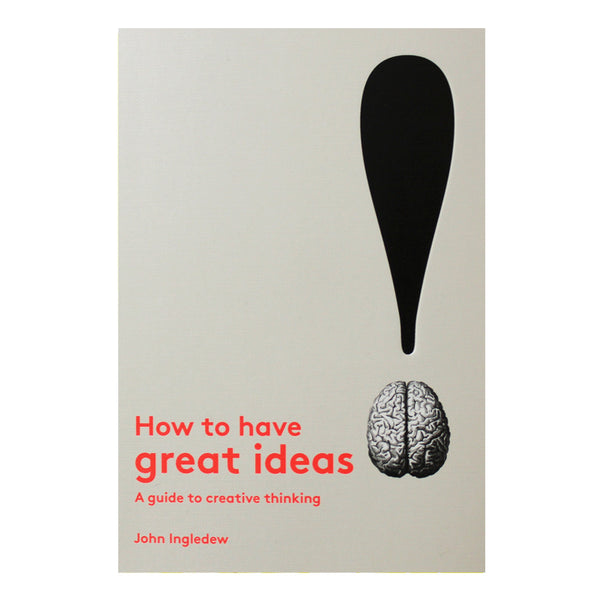 How To Have Great Ideas - Softcover