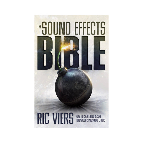 The Sound Effects Bible - Softcover