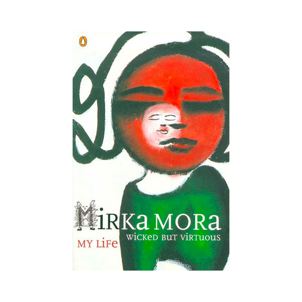 Wicked but Virtuous: My Life - Mirka Mora - Softcover