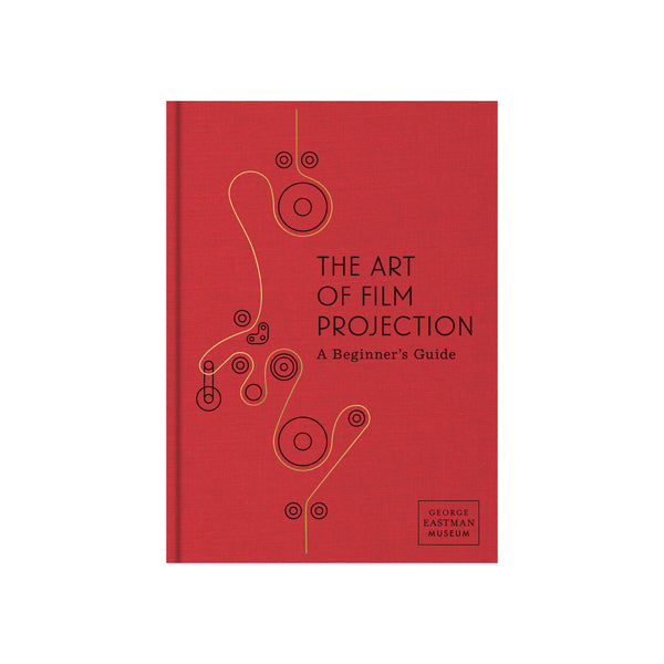 The Art of Film Projection: A Beginner's Guide - Hardcover
