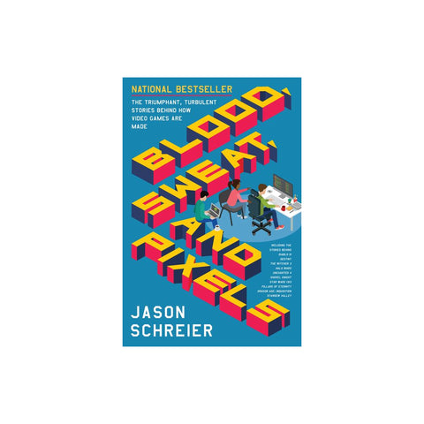 Blood, Sweat, and Pixels - Softcover