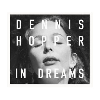 Dennis Hopper: In Dreams - Softcover